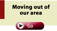 Click here for more information about moving out of our area.