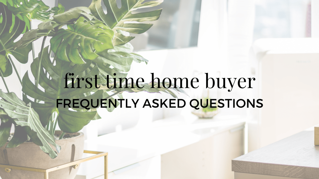 Blog_First Time Home Buyer FAQs.png