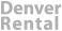 Denver Rental