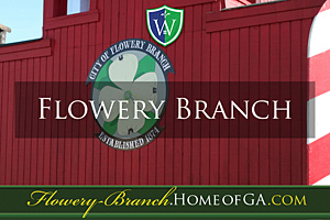 Flowery Branch Home of Georgia - your home of Flowery Branch Homes for sale
